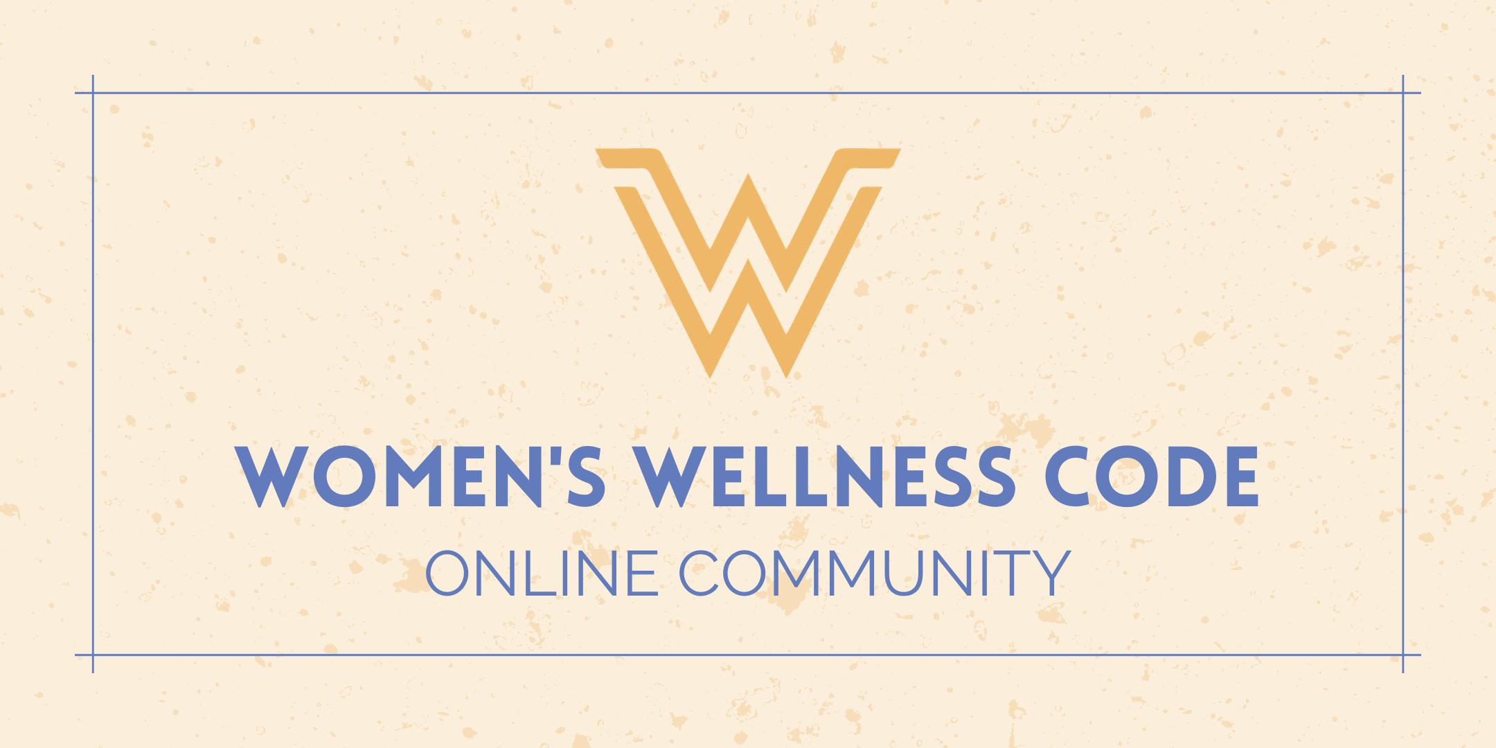 Women's Wellness Code Online Community Monthly